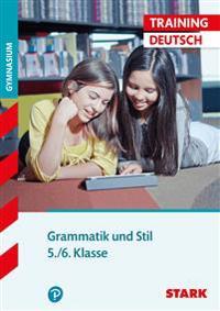 Training Gymnasium - Deutsch Grammatik und Stil 5./6. Klasse