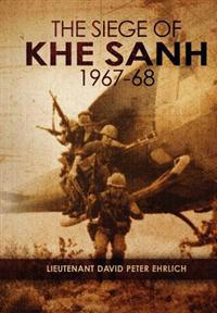 """The Siege of Khe Sanh 1967-68"""