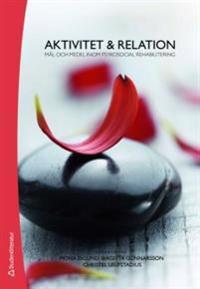 Aktivitet & relation : mål och medel inom psykosocial rehabilitering
