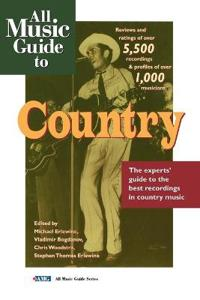 All Music Guide to Country: The Experts' Guide to the Best Country Recordings