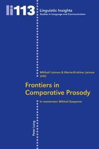 Frontiers in Comparative Prosody: In Memoriam: Mikhail Gasparov