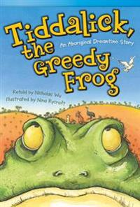 Tiddalick, the Greedy Frog: An Aboriginal Dreamtime Story (Library Bound) (Fluent Plus)