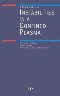 Instabilities in a Confined Plasma