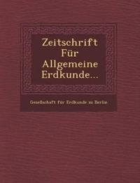 Zeitschrift Fur Allgemeine Erdkunde...