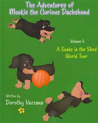 The Adventures of Mookie the Curious Dachshund