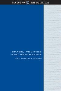 Space, Politics and Aesthetics