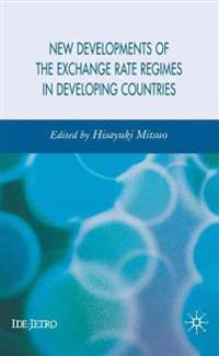 New Developments of the Exchange Rate Regimes in Developing Countries