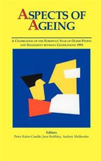 Aspects of Ageing: A Celebration of the European Year of Older People and Solidarity Between Generations 1993