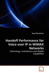 Handoff Performance for Voice Over IP in Wimax Networks