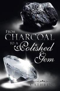 From Charcoal to a Polished Gem