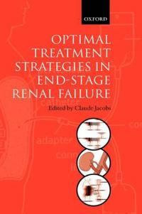 Optimal Treatment Strategies in End-Stage Renal Failure