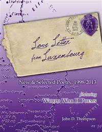Love Letter from Luxembourg: New & Selected Poetry, 1998-2013