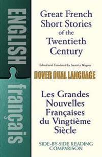 Great French Short Stories of the Twentieth Century / Les Grandes Nouvelles Francaises du Vingtieme Siecle