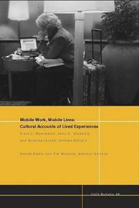 Mobile Work, Mobile Lives: Cultural Accounts of Lived Experiences
