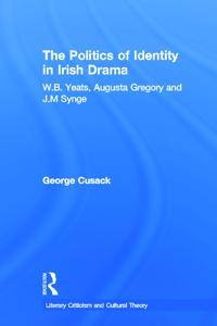 The Politics of Identity in Irish Drama