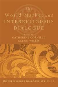 The World Market and Interreligious Dialogue