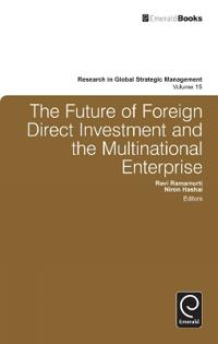 The Future of Foreign Direct Investments and the Multinational Enterprise