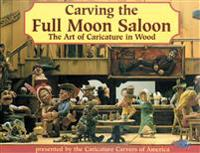 Carving the Full Moon Saloon: The Art of Caricatures