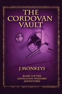 The Cordovan Vault: Book 1 of the Livingston-Wexford Adventures