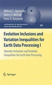 Evolution Inclusions and Variation Inequalities for Earth Data Processing I