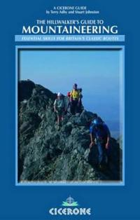 The Hillwalker's Guide to Mountaineering: Essential Skills for Britain's Classic Routes