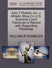 John T Riddell, Inc, V. Athletic Shoe Co U.S. Supreme Court Transcript of Record with Supporting Pleadings