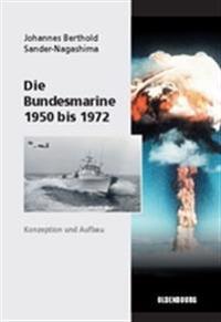 Die Bundesmarine 1955 Bis 1972