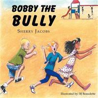 ''Bobby the Bully''