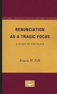 Renunciation As a Tragic Focus
