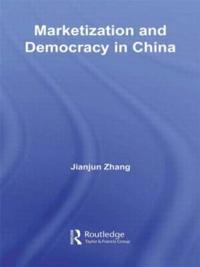 Marketization and Democracy in China