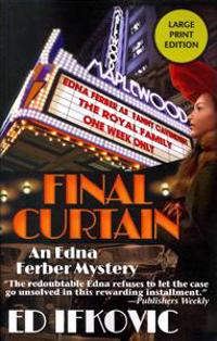 Final Curtain: An Edna Ferber Mystery