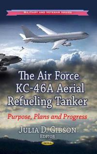 The Air Force KC-46A Aerial Refueling Tanker