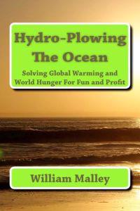 Hydro-Plowing the Ocean: Solving Global Warming and World Hunger for Fun and Profit