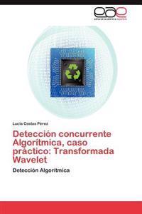 Deteccion Concurrente Algoritmica, Caso Practico