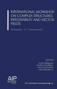 International Workshop on Complex Structures, Integrability and Vector Fields