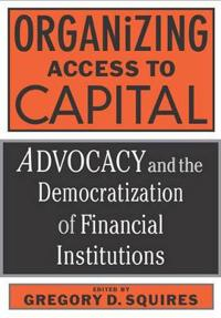 Organizing Access to Capital