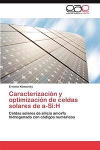 Caracterizacion y Optimizacion de Celdas Solares de A-Si