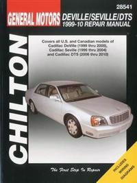 Chilton's General Motors Deville/ Seville/ DTS 1999-10 Repair Manual