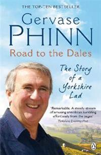 Road to the Dales: The Story of a Yorkshire Lad