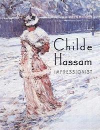 Childe Hassam: Impressionist