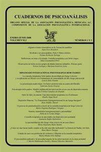 Cuadernos de Psicoanalisis, Enero-Junio 2008, Volumen XLI, Nums.1 y 2 Enero-Junio 2008