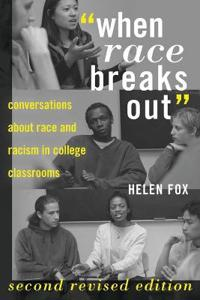 """""""When Race Breaks Out"""": Conversations about Race and Racism in College Classrooms"""
