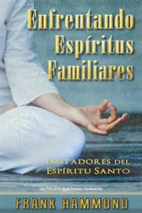 Enfrentando Espiritus Familiares