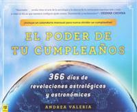 El Poder de Tu Cumpleanos: 366 Dias de Revelaciones Astrologicas y Astronomicas