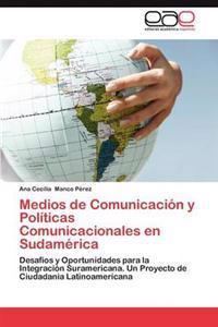 Medios de Comunicacion y Politicas Comunicacionales En Sudamerica
