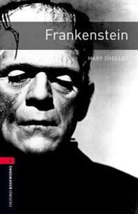 Oxford Bookworms Library: Frankenstein: Level 3: 1000-Word Vocabulary