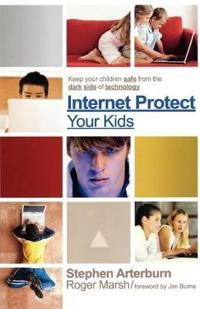 Internet Protect Your Kids:
