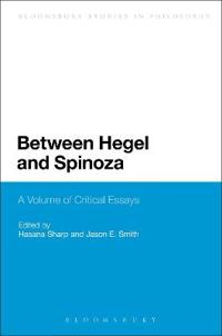 Between Hegel and Spinoza