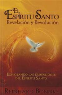 Espiritu Santo Revelacion y Revolucion: Explorando las Dimensiones del Espiritu Santo