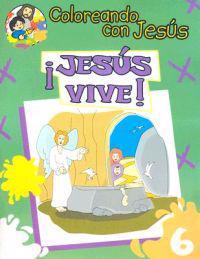 Jesus Vive: Libro Para Pintar, Crear y Conocer A Dios